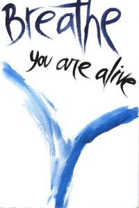 breathe you are alive